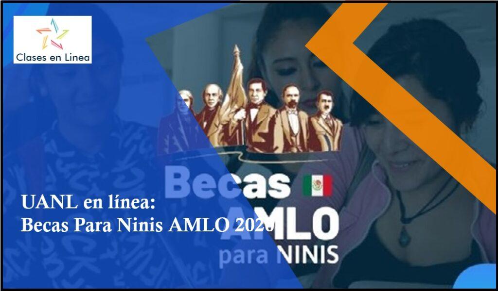 Becas Para Ninis AMLO 2020