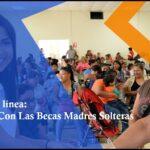 Fórmate Con Las Becas Para Madres Solteras