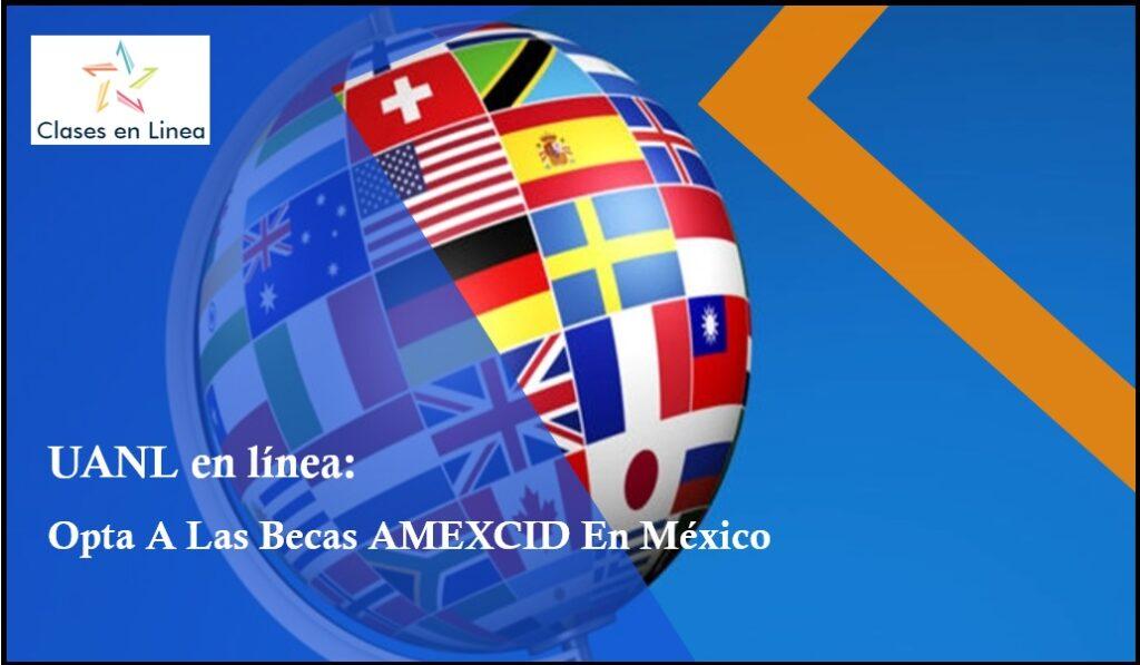 Opta A Las Becas AMEXCID En México