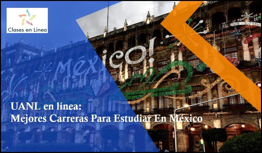 Mejores Carreras Para Estudiar En México